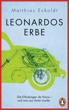 Leonardos Erbe - Eckoldt, Matthias