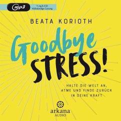 Goodbye Stress!, 1 MP3-CD - Korioth, Beata