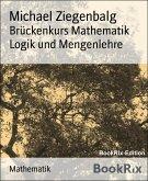Brückenkurs Mathematik Logik und Mengenlehre (eBook, ePUB)