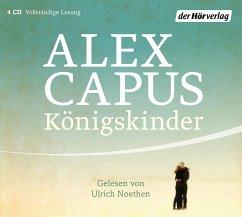 Königskinder, 4 Audio-CDs - Capus, Alex