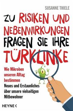 Zu Risiken und Nebenwirkungen fragen Sie Ihre Türklinke - Thiele, Susanne
