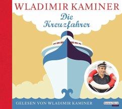 Die Kreuzfahrer, 2 Audio-CDs - Kaminer, Wladimir