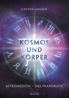 Kosmos und Körper - Hanser, Kirsten