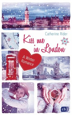 Kiss me in London / Kiss me Bd.3 - Rider, Catherine