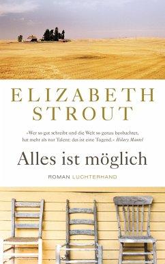 Alles ist möglich - Strout, Elizabeth