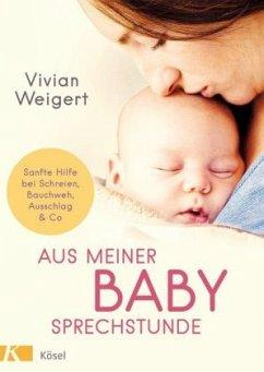 Aus meiner Babysprechstunde - Weigert, Vivian