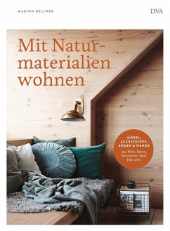 Mit Naturmaterialien wohnen - Hellweg, Marion