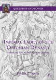 Imperial Ladies of the Ottonian Dynasty (eBook, PDF)