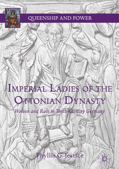 Imperial Ladies of the Ottonian Dynasty (eBook, PDF) - Jestice, Phyllis G.