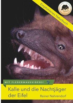 Kalle und die Nachtjäger der Eifel - Nahrendorf, Rainer
