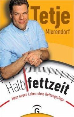 Halbfettzeit - Mierendorf, Tetje