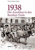 1938 - Der Anschluss in den Bezirken Tirols (eBook, ePUB)