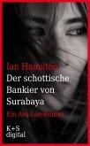 Der schottische Bankier von Surabaya (eBook, ePUB)