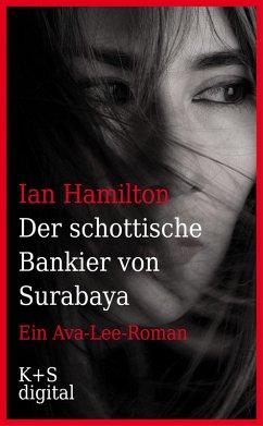 Der schottische Bankier von Surabaya (eBook, ePUB) - Hamilton, Ian
