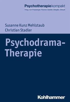 Psychodrama-Therapie (eBook, PDF) - Kunz Mehlstaub, Susanne; Stadler, Christian