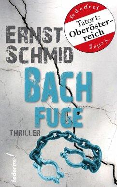 Bachfuge: Thriller (eBook, ePUB) - Schmid, Ernst