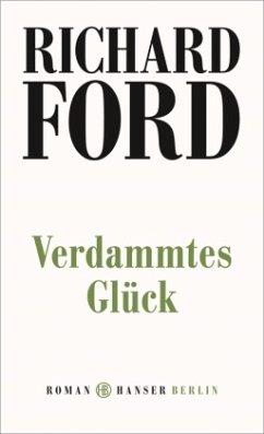 Verdammtes Glück - Ford, Richard