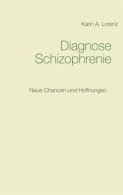 Diagnose Schizophrenie - Lorenz, Karin A.