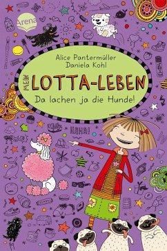 Da lachen ja die Hunde / Mein Lotta-Leben Bd.14 - Pantermüller, Alice; Kohl, Daniela