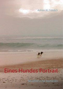 Eines Hundes Portrait - Fröhlich, Adrian W.