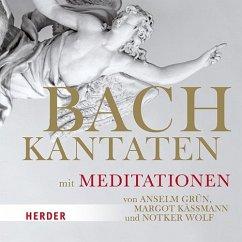 Bach-Kantaten mit Meditationen von Anselm Grün, Margot Käßmann und Notker Wolf, 3 Audio-CDs - Grün, Anselm; Käßmann, Margot; Wolf, Notker