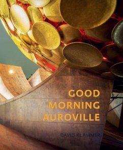 Good Morning Auroville - Klammer, David
