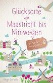Glücksorte von Maastricht bis Nimwegen
