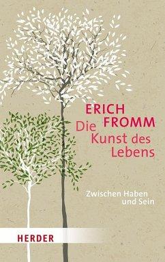 Die Kunst des Lebens - Fromm, Erich