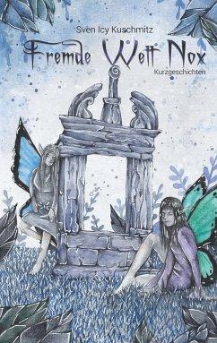 Fremde Welt Nox - Kurzgeschichten