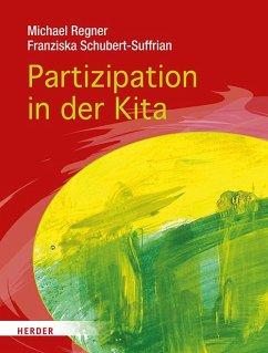 Partizipation in der Kita - Regner, Michael; Schubert-Suffrian, Franziska
