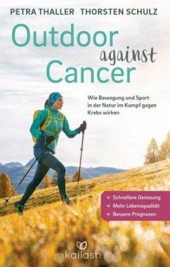 Outdoor against Cancer - Thaller, Petra; Schulz, Thorsten
