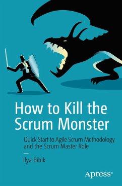 How to Kill the Scrum Monster - Bibik, Ilya