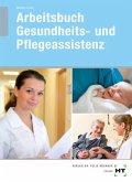 Arbeitsbuch Gesundheits- und Pflegeassistenz