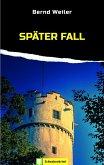 Später Fall / Kim Lorenz Bd.4 (eBook, ePUB)