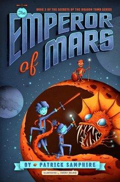 The Emperor of Mars (eBook, ePUB) - Samphire, Patrick