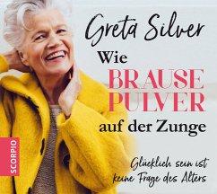 Wie Brausepulver auf der Zunge, 4 Audio-CDs - Silver, Greta