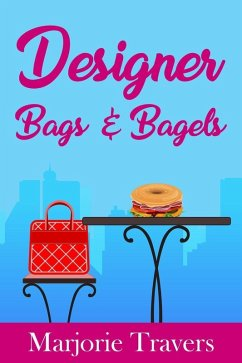 Designer Bags And Bagels (eBook, ePUB)