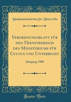 Verordnungsblatt für den Dienstbereich des Ministeriums für Cultus und Unterricht - Unterricht, Bundesministerium für