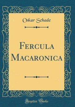 Fercula Macaronica (Classic Reprint) - Schade, Oskar
