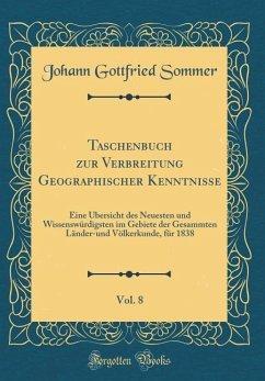 Taschenbuch zur Verbreitung Geographischer Kenntnisse, Vol. 8 - Sommer, Johann Gottfried