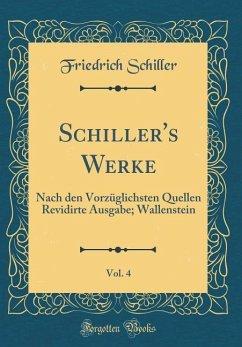 Schiller's Werke, Vol. 4 - Schiller, Friedrich