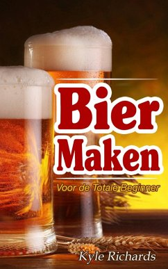 Bier maken voor de totale beginner (eBook, ePUB)