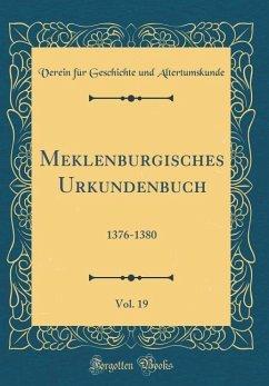 Meklenburgisches Urkundenbuch, Vol. 19 - Altertumskunde, Verein Für Geschichte U