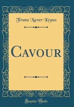 Cavour (Classic Reprint) - Kraus, Franz Xaver