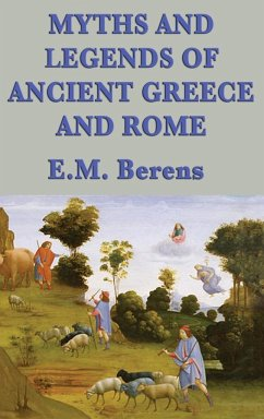 Myths and Legends of Ancient Greece and Rome - Berens, E. M.