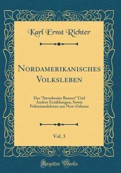 Nordamerikanisches Volksleben, Vol. 3 - Richter, Karl Ernst