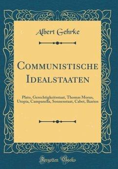 Communistische Idealstaaten - Gehrke, Albert