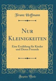Nur Kleinigkeiten - Hoffmann, Franz