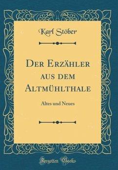 Der Erzähler aus dem Altmühlthale - Stöber, Karl