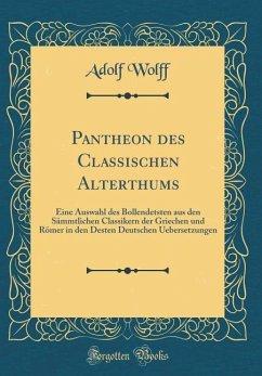 Pantheon des Classischen Alterthums - Wolff, Adolf